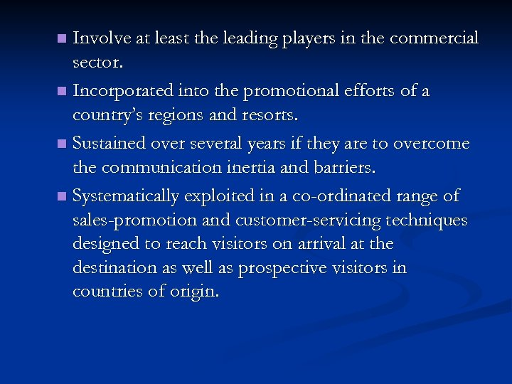 Involve at least the leading players in the commercial sector. n Incorporated into the