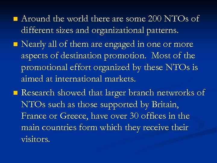 Around the world there are some 200 NTOs of different sizes and organizational patterns.