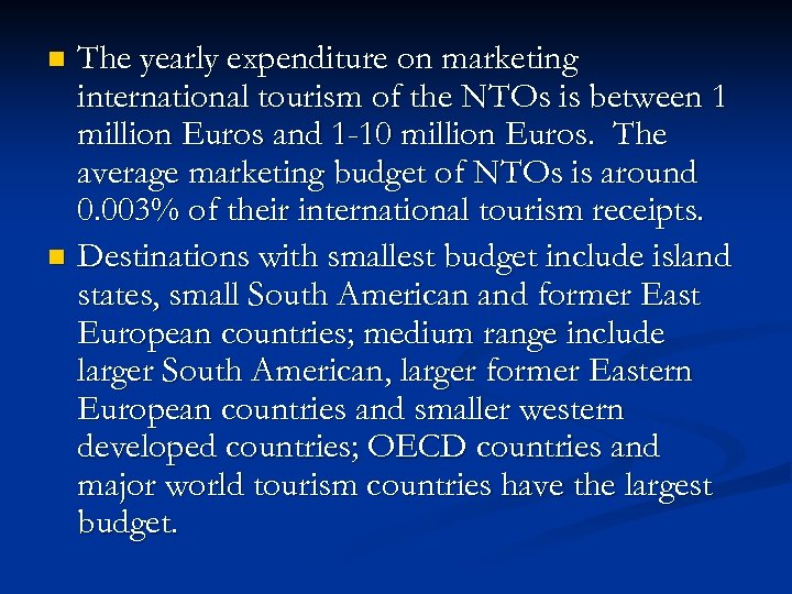 The yearly expenditure on marketing international tourism of the NTOs is between 1 million
