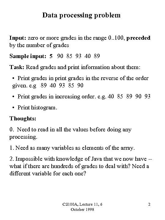 Data processing problem Input: zero or more grades in the range 0. . 100,