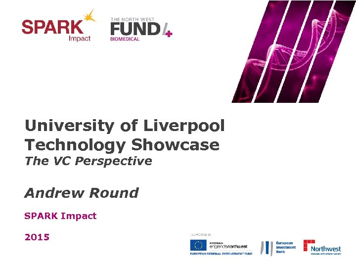 University of Liverpool Technology Showcase The VC Perspective Andrew Round SPARK Impact 2015
