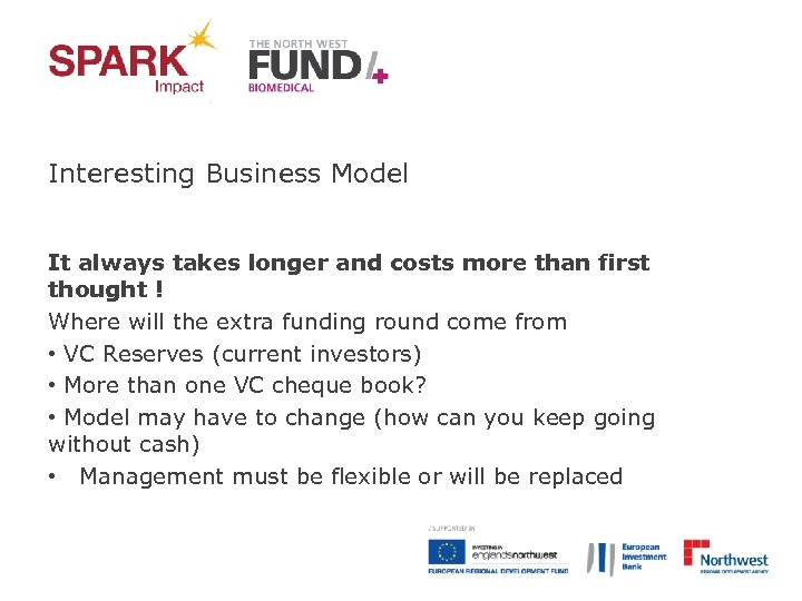 Interesting Business Model It always takes longer and costs more than first thought !