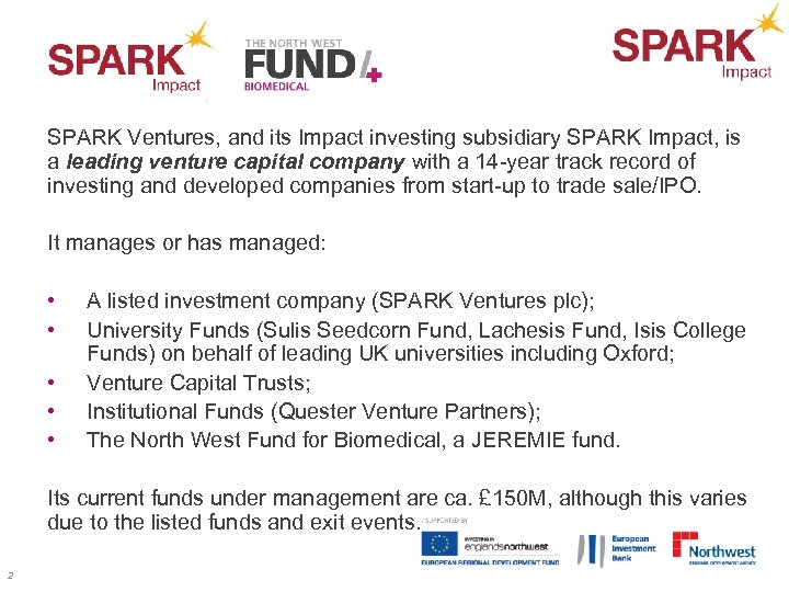 SPARK Ventures, and its Impact investing subsidiary SPARK Impact, is a leading venture capital