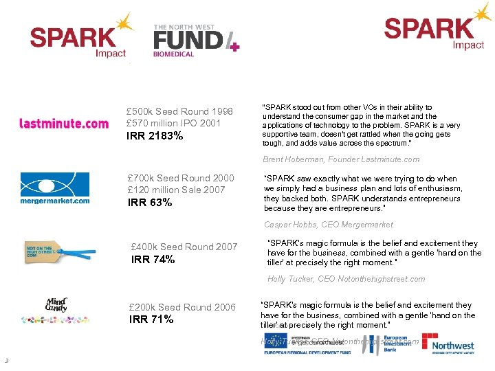 "£ 500 k Seed Round 1998 £ 570 million IPO 2001 IRR 2183% ""SPARK"