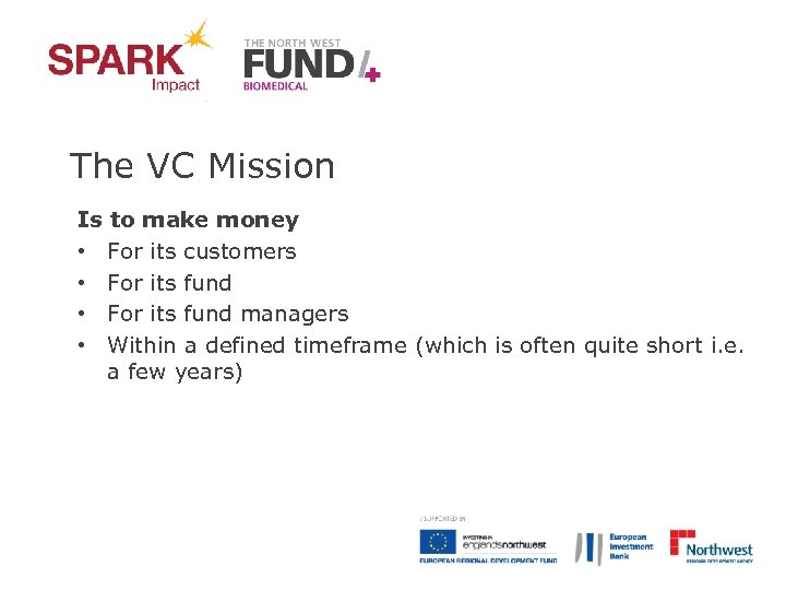 The VC Mission Is to make money • For its customers • For its