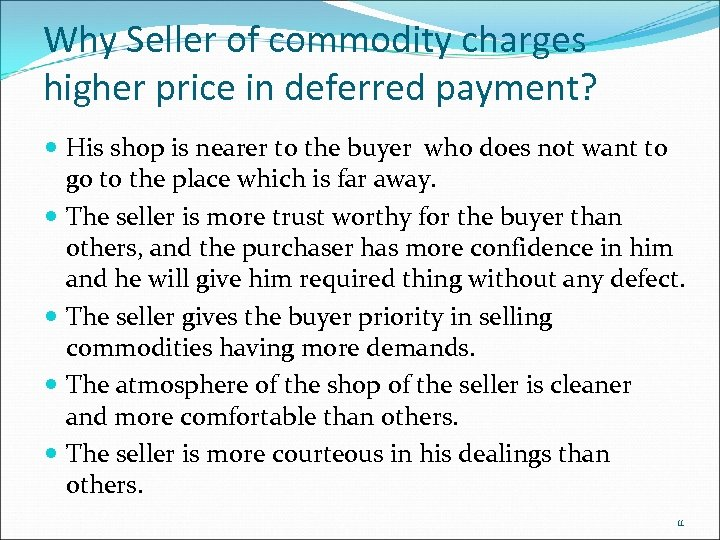 Why Seller of commodity charges higher price in deferred payment? His shop is nearer