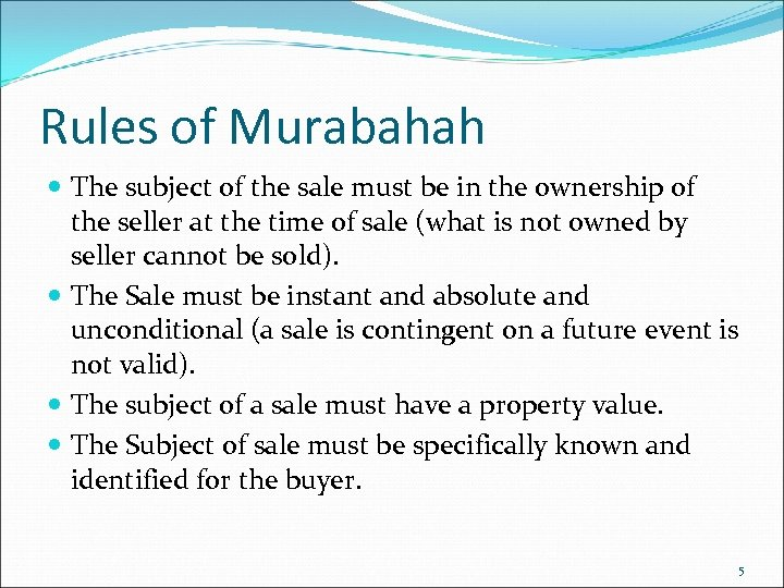 Rules of Murabahah The subject of the sale must be in the ownership of