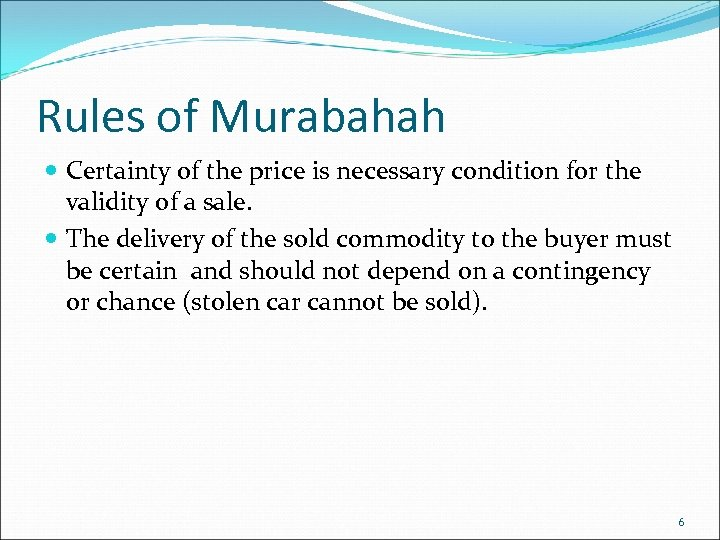 Rules of Murabahah Certainty of the price is necessary condition for the validity of