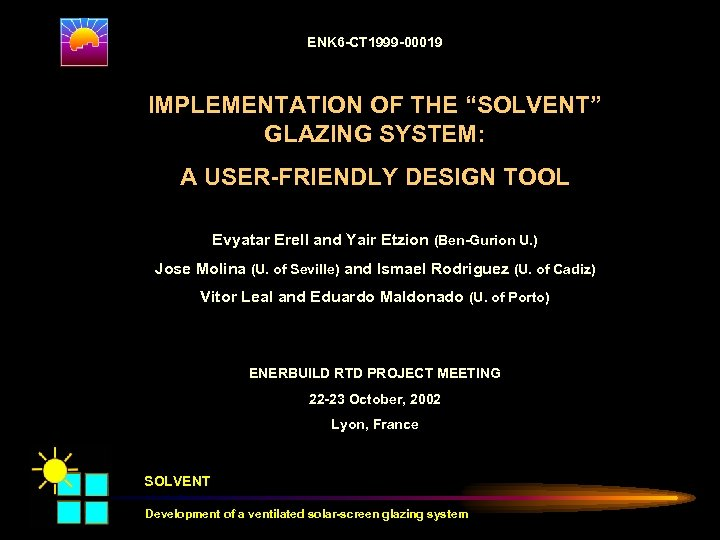 "ENK 6 -CT 1999 -00019 overview problem concept IMPLEMENTATION OF THE ""SOLVENT"" GLAZING SYSTEM:"