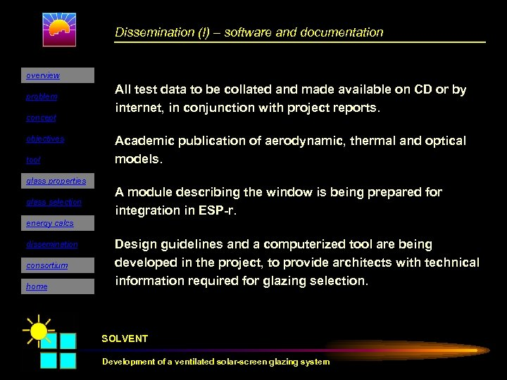 Dissemination (I) – software and documentation overview problem concept objectives tool glass properties glass