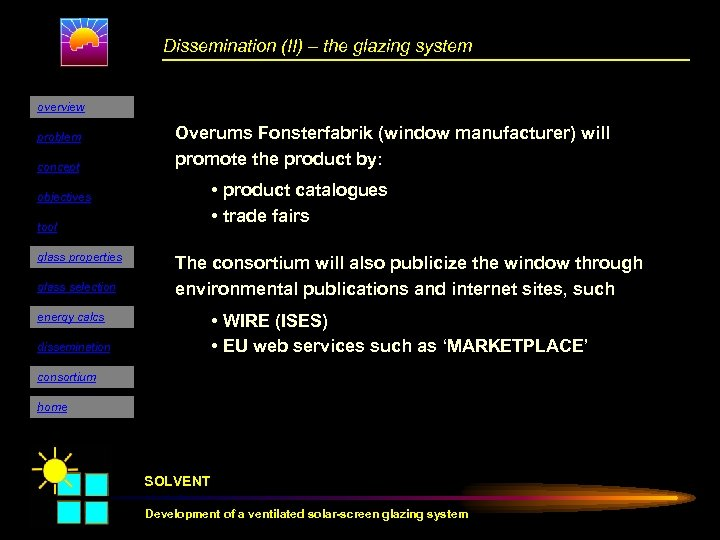Dissemination (II) – the glazing system overview problem concept Overums Fonsterfabrik (window manufacturer) will