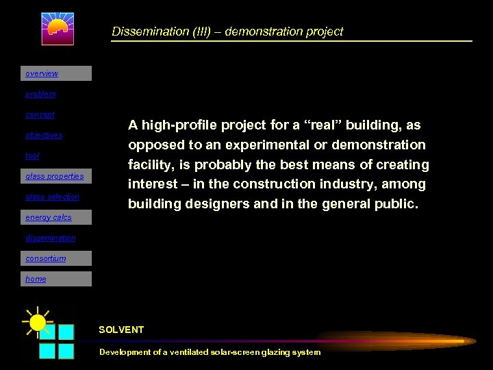 Dissemination (III) – demonstration project overview problem concept objectives tool glass properties glass selection