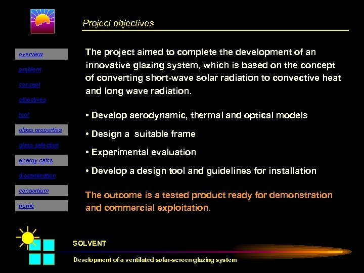 Project objectives overview problem concept The project aimed to complete the development of an