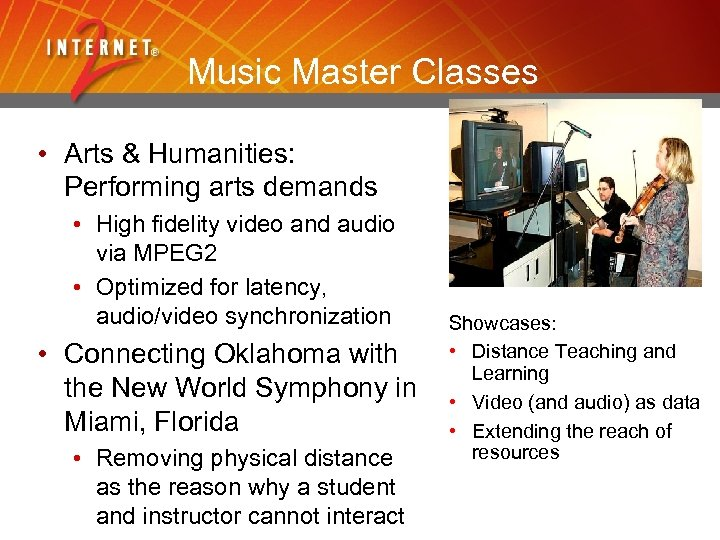 Music Master Classes • Arts & Humanities: Performing arts demands • High fidelity video