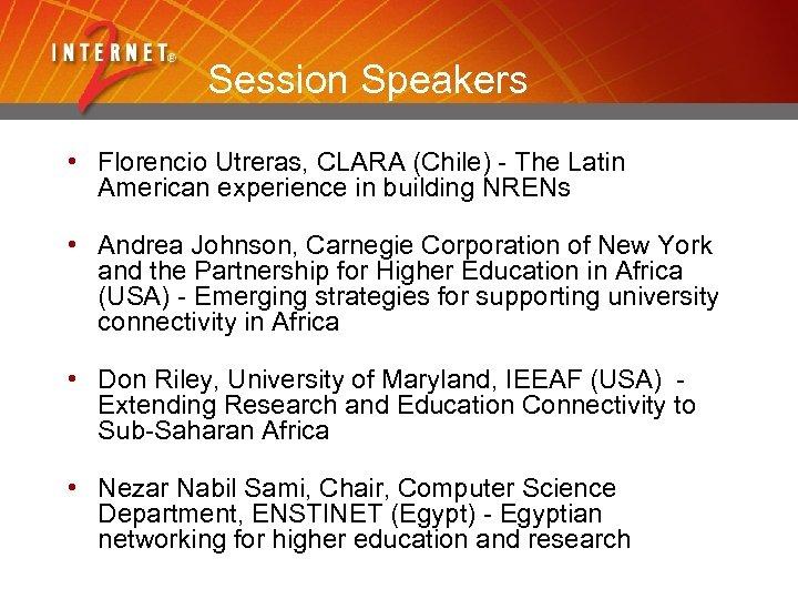 Session Speakers • Florencio Utreras, CLARA (Chile) - The Latin American experience in building