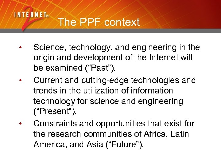 The PPF context • • • Science, technology, and engineering in the origin and