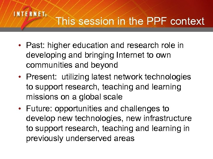 This session in the PPF context • Past: higher education and research role in