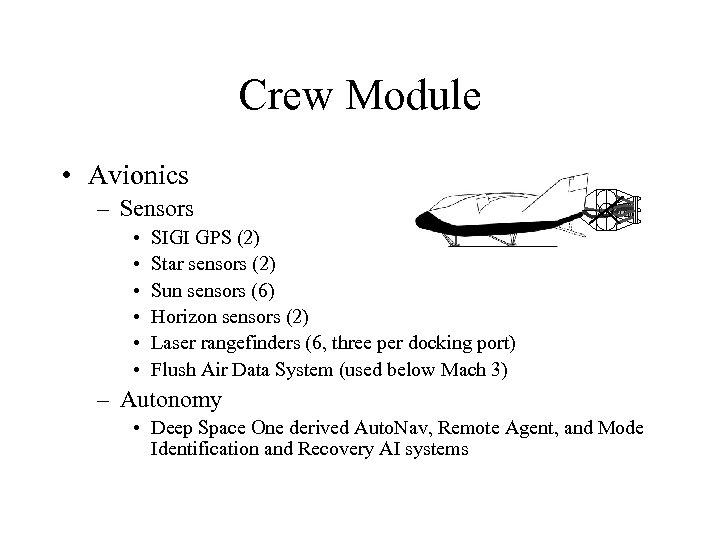 Crew Module • Avionics – Sensors • • • SIGI GPS (2) Star sensors