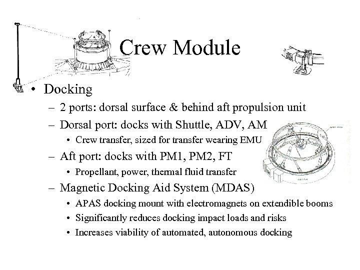 Crew Module • Docking – 2 ports: dorsal surface & behind aft propulsion unit