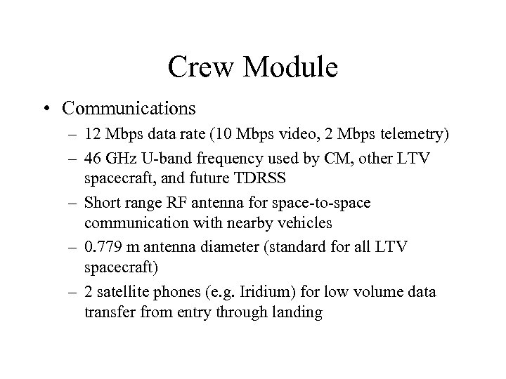 Crew Module • Communications – 12 Mbps data rate (10 Mbps video, 2 Mbps