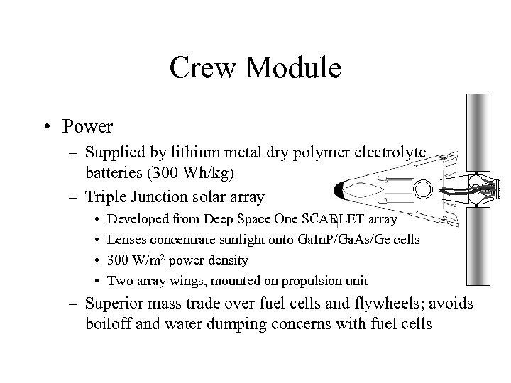 Crew Module • Power – Supplied by lithium metal dry polymer electrolyte batteries (300