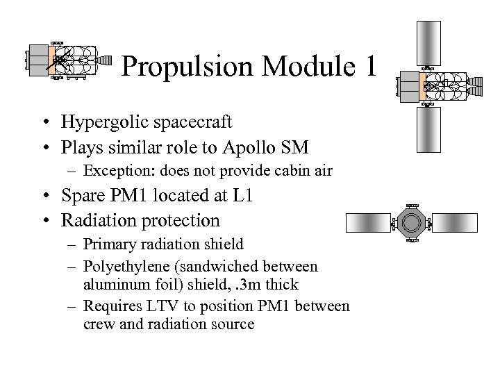 Propulsion Module 1 • Hypergolic spacecraft • Plays similar role to Apollo SM –