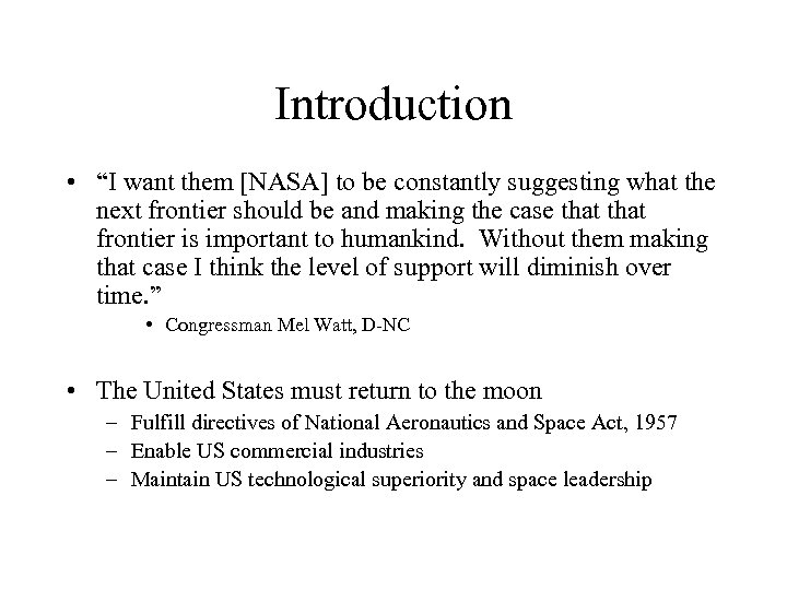 """Introduction • """"I want them [NASA] to be constantly suggesting what the next frontier"""