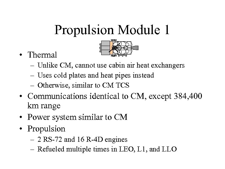 Propulsion Module 1 • Thermal – Unlike CM, cannot use cabin air heat exchangers