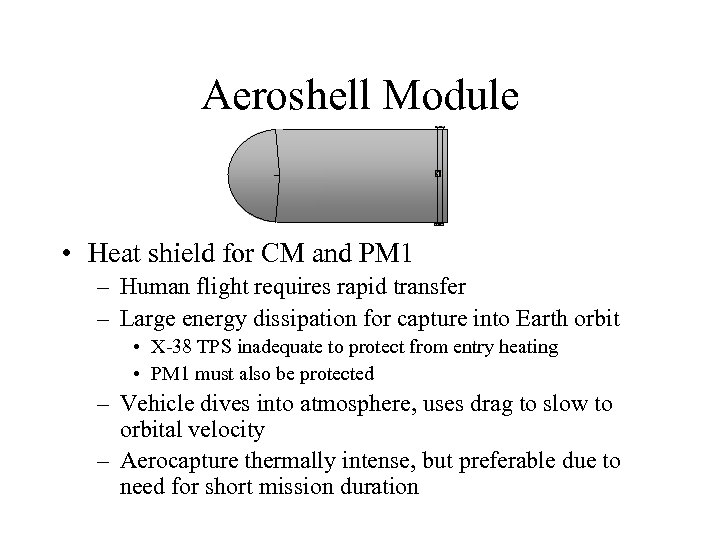 Aeroshell Module • Heat shield for CM and PM 1 – Human flight requires