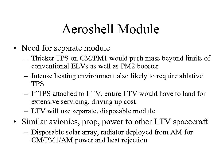 Aeroshell Module • Need for separate module – Thicker TPS on CM/PM 1 would