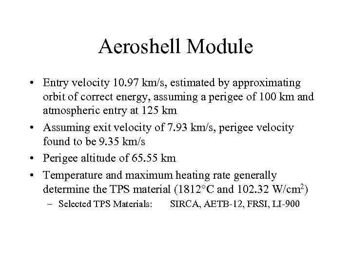 Aeroshell Module • Entry velocity 10. 97 km/s, estimated by approximating orbit of correct