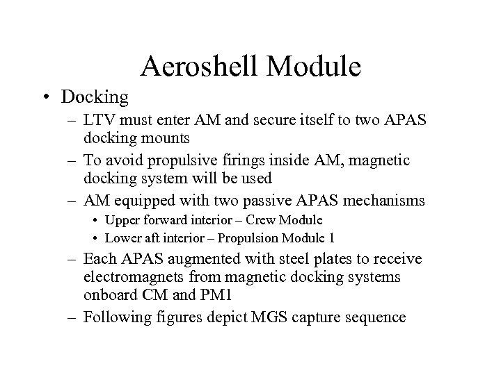 Aeroshell Module • Docking – LTV must enter AM and secure itself to two
