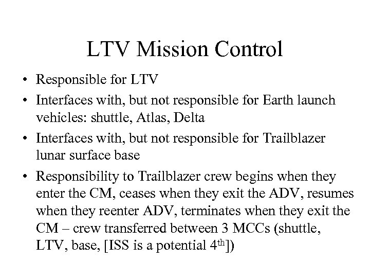 LTV Mission Control • Responsible for LTV • Interfaces with, but not responsible for