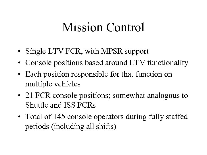 Mission Control • Single LTV FCR, with MPSR support • Console positions based around