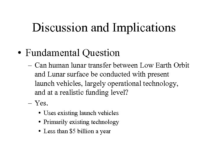 Discussion and Implications • Fundamental Question – Can human lunar transfer between Low Earth