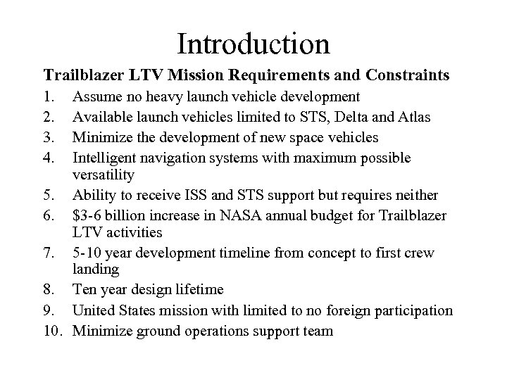 Introduction Trailblazer LTV Mission Requirements and Constraints 1. 2. 3. 4. Assume no heavy