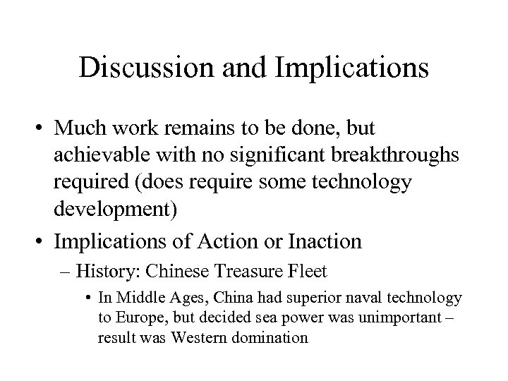 Discussion and Implications • Much work remains to be done, but achievable with no