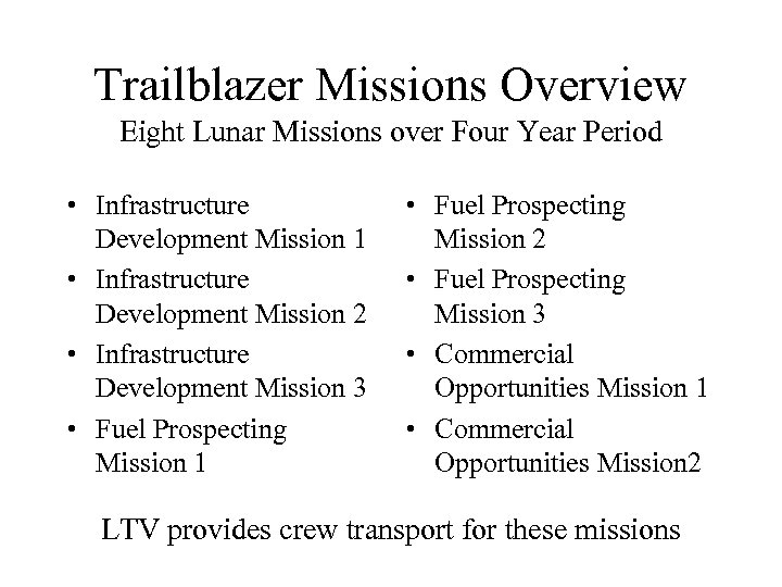 Trailblazer Missions Overview Eight Lunar Missions over Four Year Period • Infrastructure Development Mission