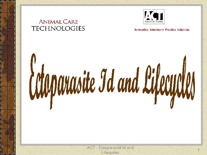 ACT - Ectoparasite Id and Lifecycles 1