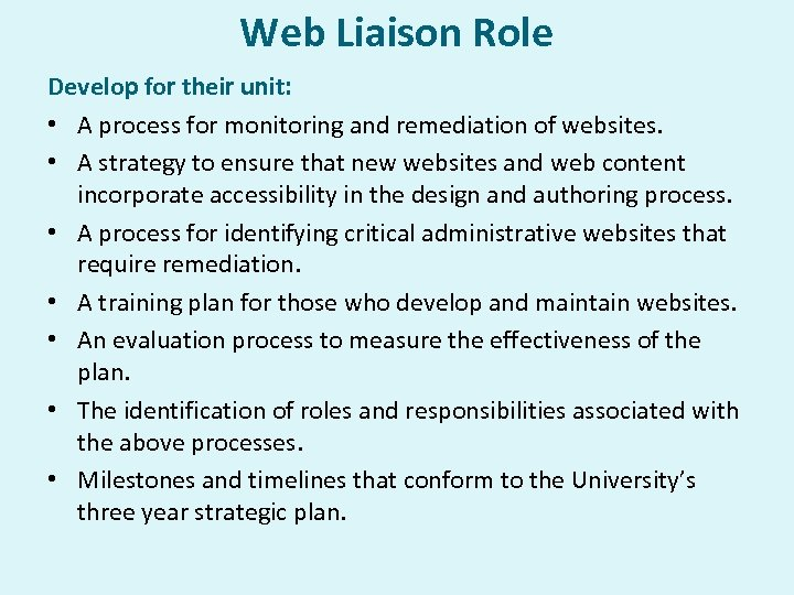 Web Liaison Role Develop for their unit: • A process for monitoring and remediation