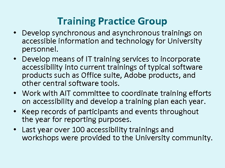 Training Practice Group • Develop synchronous and asynchronous trainings on accessible information and technology