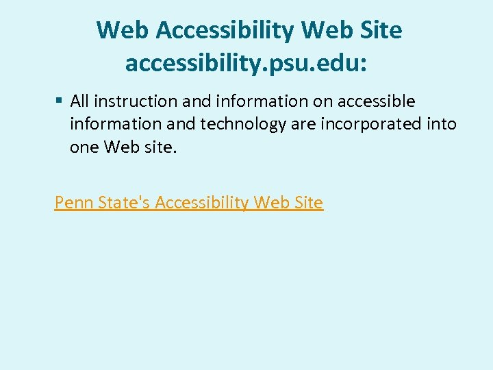 Web Accessibility Web Site accessibility. psu. edu: § All instruction and information on