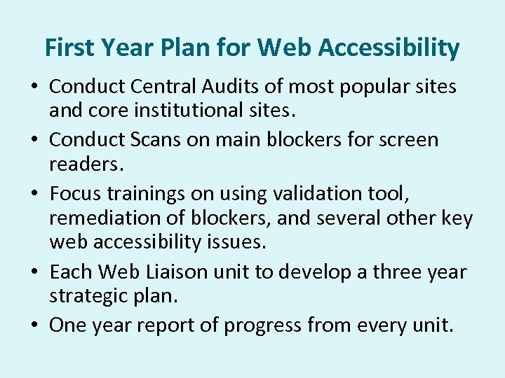 First Year Plan for Web Accessibility • Conduct Central Audits of most popular sites