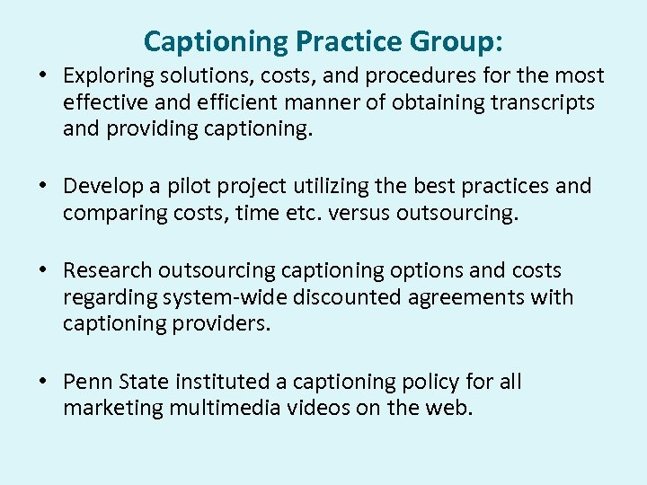 Captioning Practice Group: • Exploring solutions, costs, and procedures for the most effective and