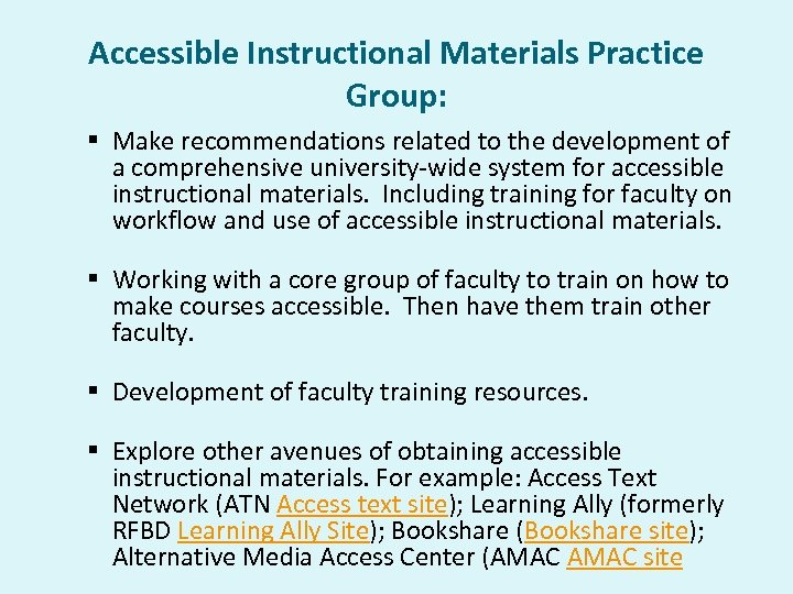 Accessible Instructional Materials Practice Group: § Make recommendations related to the development of a