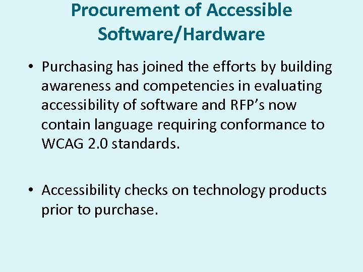 Procurement of Accessible Software/Hardware • Purchasing has joined the efforts by building awareness and