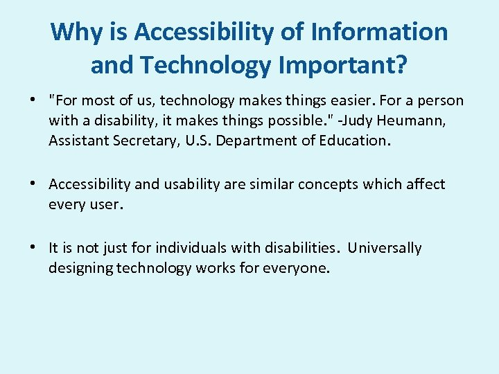 Why is Accessibility of Information and Technology Important? •