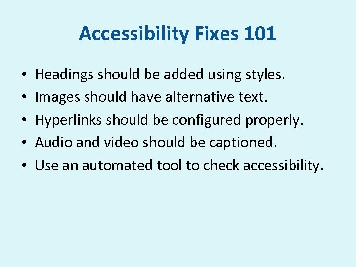 Accessibility Fixes 101 • • • Headings should be added using styles. Images should