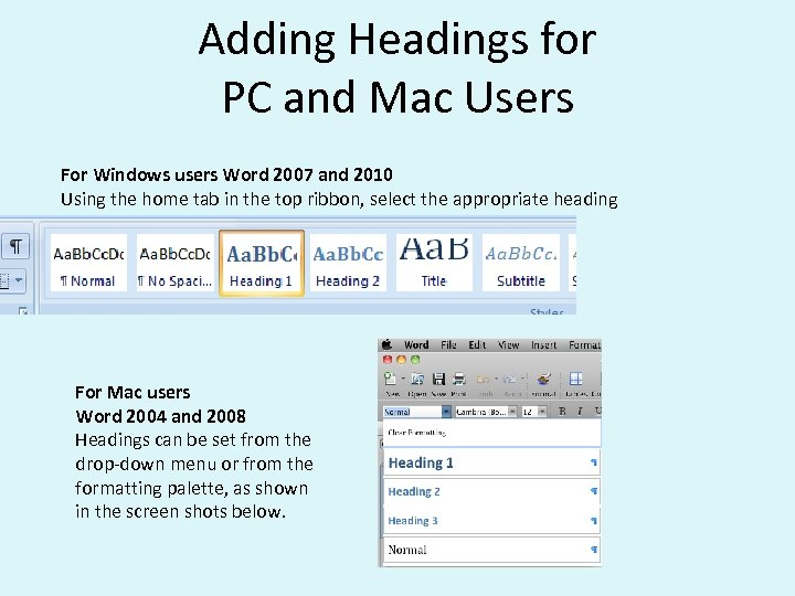 Adding Headings for PC and Mac Users For Windows users Word 2007 and 2010