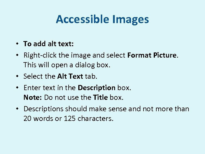Accessible Images • To add alt text: • Right-click the image and select Format
